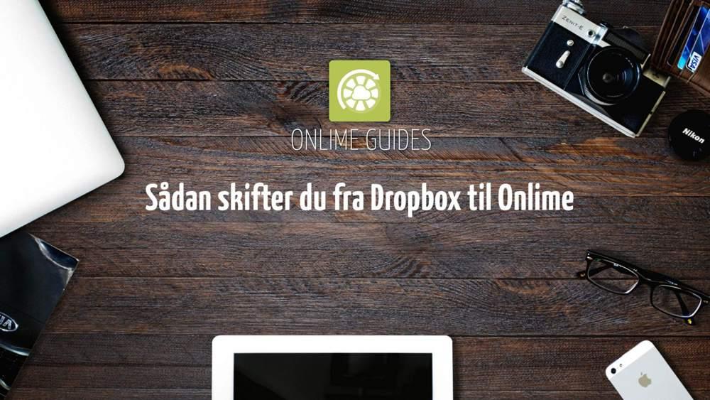 Skift fra Dropbox til Onlime